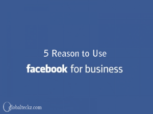 5 reason to use facebook for your business