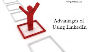 Advantages of Using LinkedIn