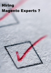 Magneto Development – Points to remember while hiring Magento Experts