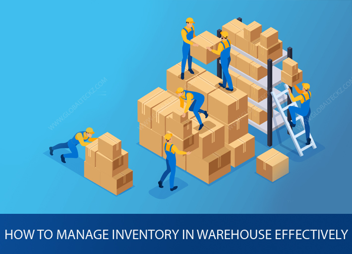 How to manage Inventory in Warehouse effectively