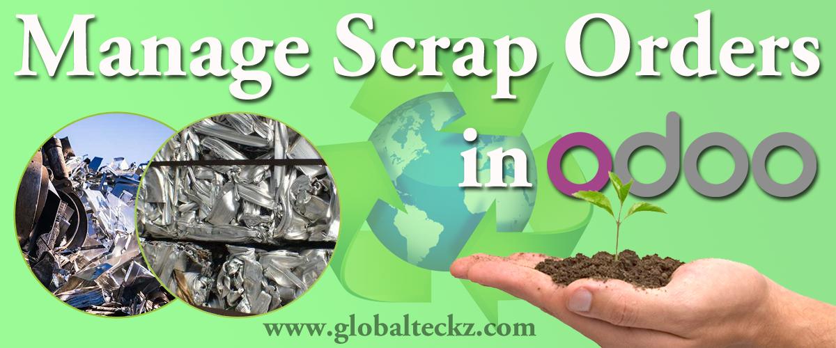 Managing scrap orders in odoo - scrape management